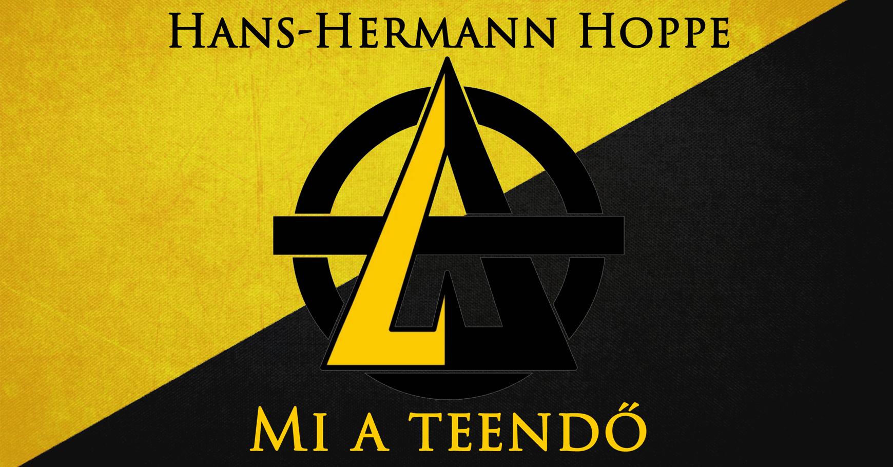 Hans-Hermann Hoppe – Mi a teendő