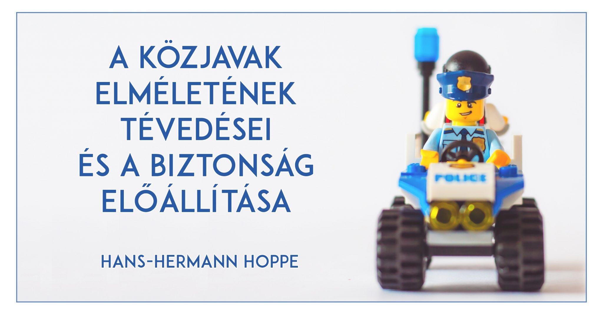 Hans-Hermann Hoppe – A közjavak elméletének tévedései és a biztonság előállítása