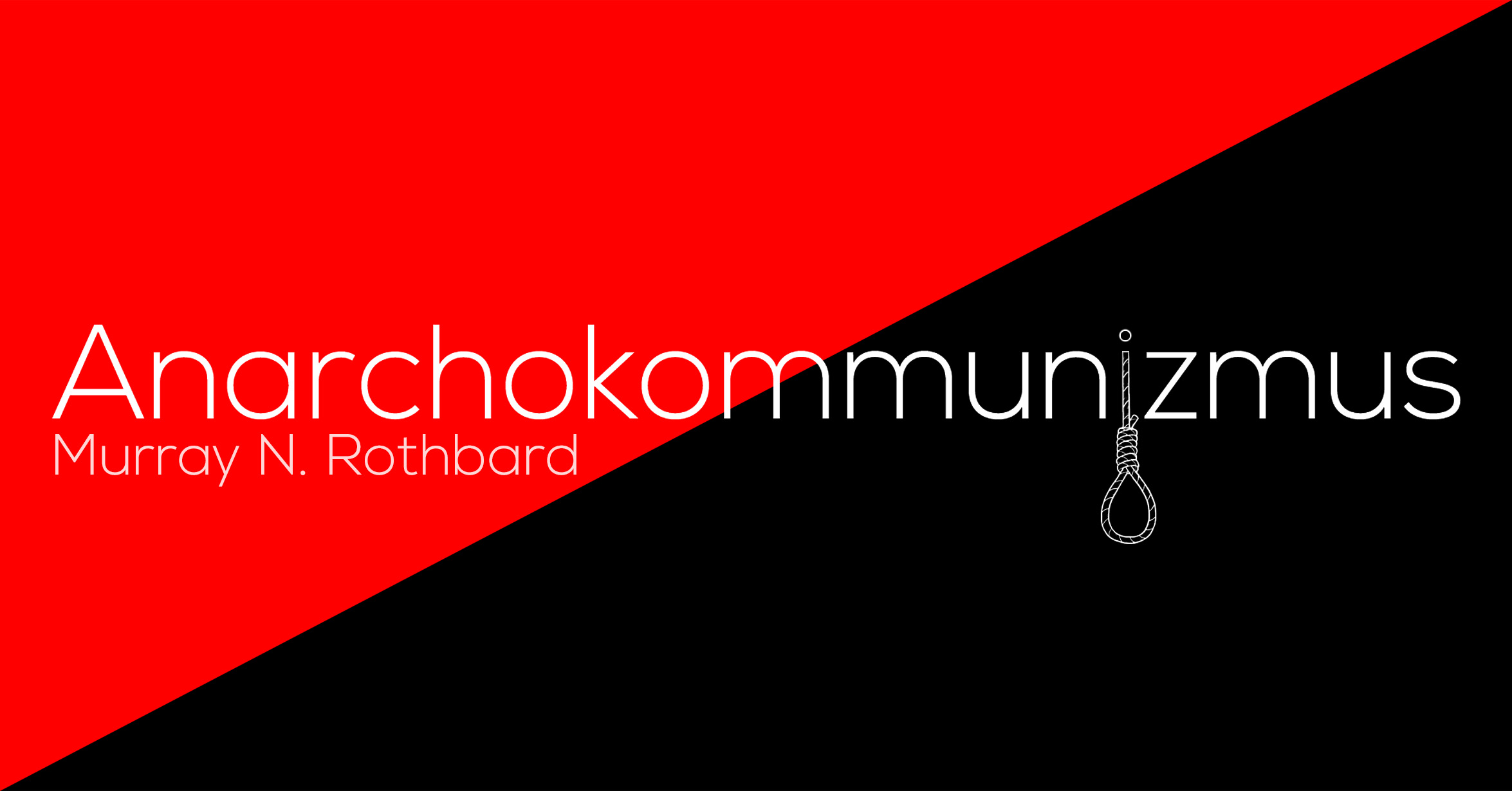 Murray N. Rothbard - Anarchokommunizmus