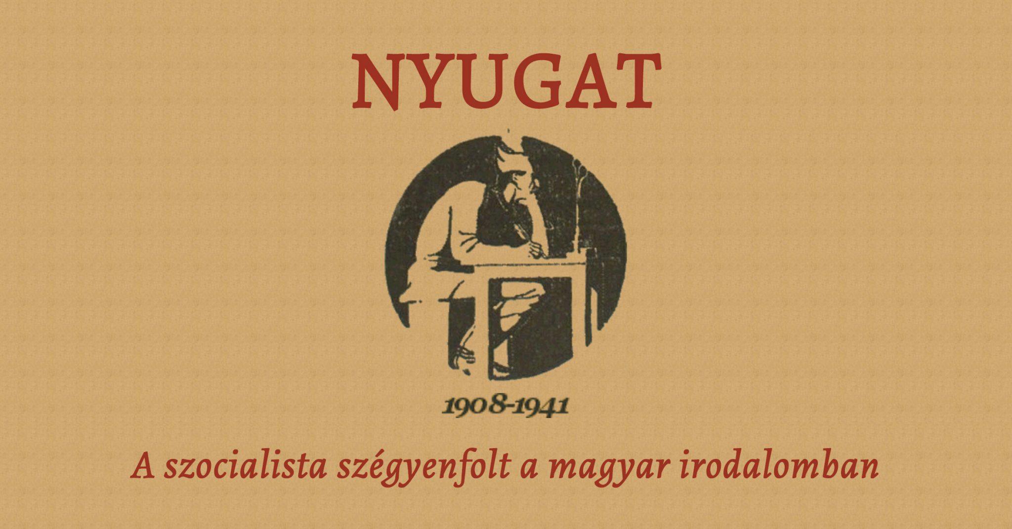 Nyugat - A szocialista szégyenfolt a magyar irodalomban