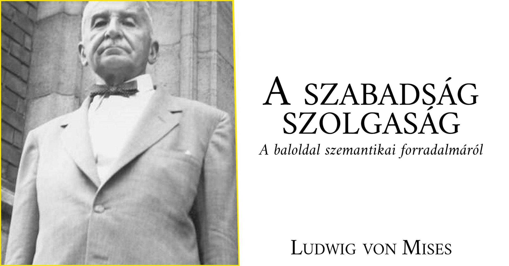 Ludwig von Mises - A szabadság szolgaság